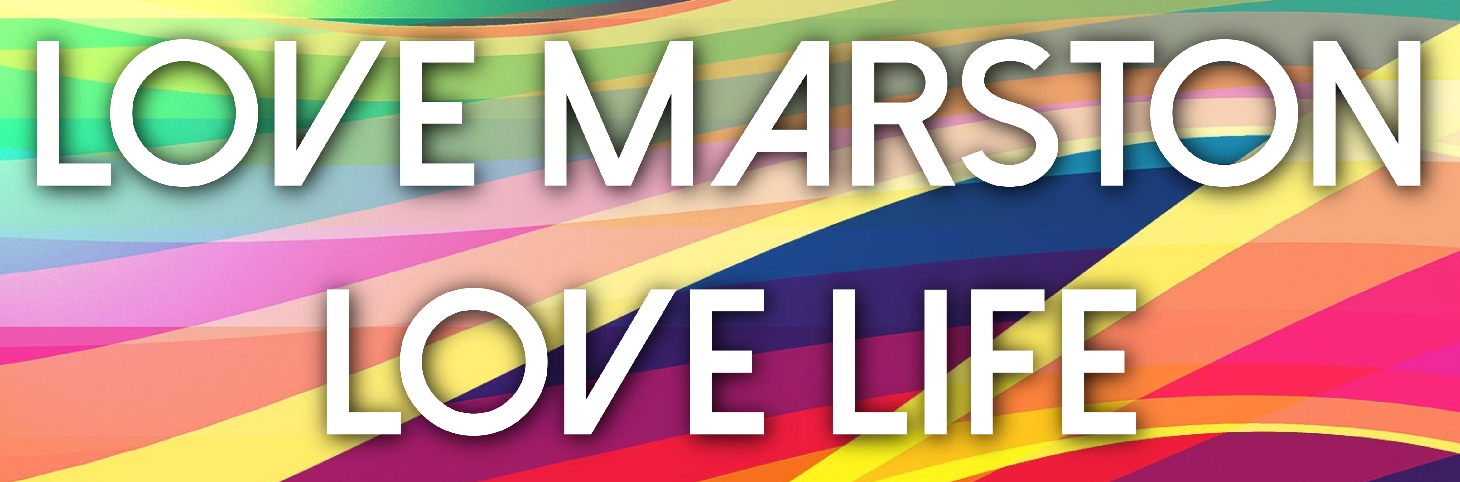 Love Marston Love Life